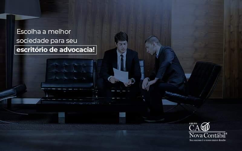 Escolhaamelhorsociedadeparaseuescritoriodeadvocacia Post (1) - C. A. Nova Contabil No Rio De Janeiro - RJ